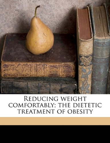 Large book cover: Reducing Weight Comfortably: The Dietetic Treatment of Obesity