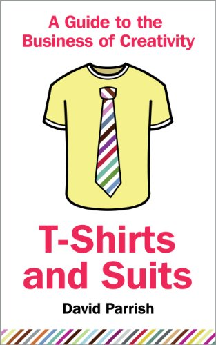Large book cover: T-Shirts and Suits: A Guide to the Business of Creativity